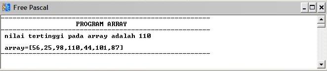 jika input = 1 : menampilkan nilai tertinggi array