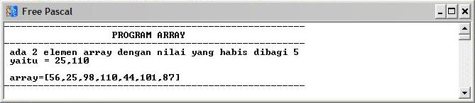 jika input = 4: menampilkan leemen array yg habis dibagi 5